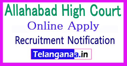 Allahabad High Court Recruitment Notification 2017 Apply