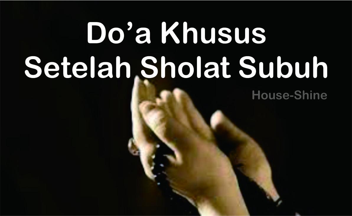 Doa Khusus Setelah Sholat Subuh