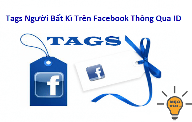 Tags người lạ trên facebook thông qua ID