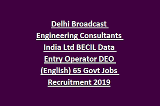 Delhi Broadcast Engineering Consultants India Ltd BECIL Data Entry Operator DEO (English) 65 Govt Jobs Recruitment 2019