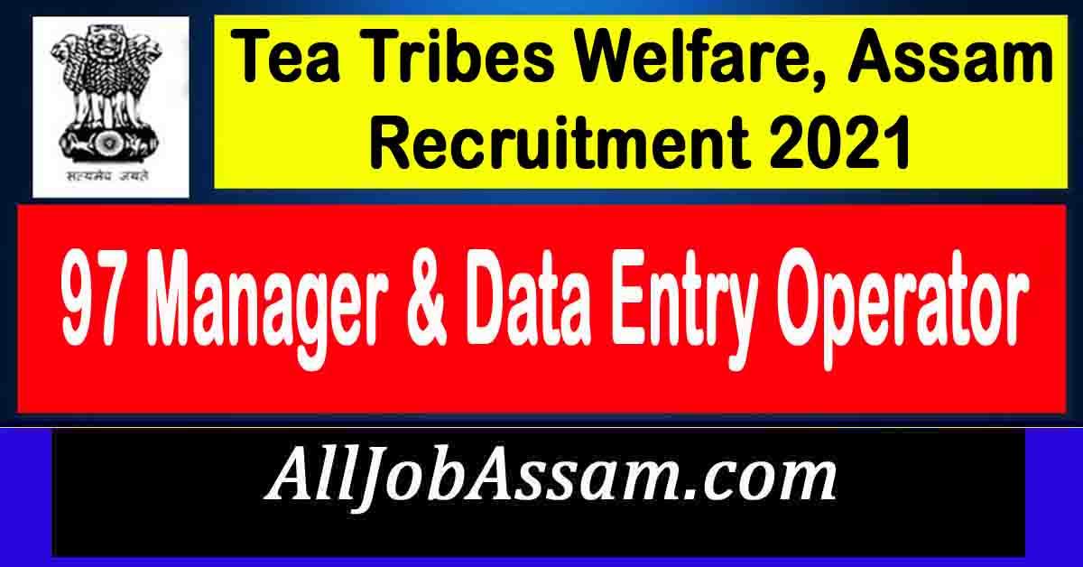Tea Tribes Welfare, Assam Recruitment 2021