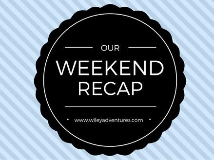 Weekend Recap: Memorial Day 2017