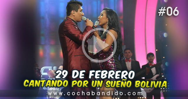 29febrero-Cantando Bolivia-cochabandido-blog-video