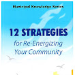 12 Strategies for Re-Energizing Your Community