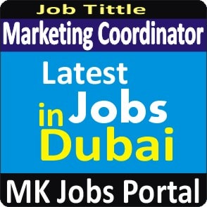 Marketing Coordinator Jobs Vacancies In UAE Dubai For Male And Female With Salary For Fresher 2020 With Accommodation Provided | Mk Jobs Portal Uae Dubai 2020