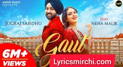 GAUT गोट Song Lyrics | Jugraj Sandhu Ft. Neha Malik | Latest Punjabi Songs 2020