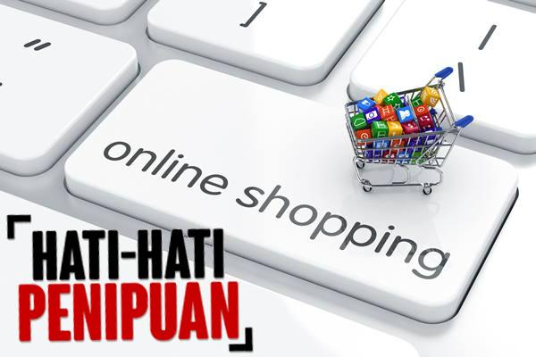 Tips Hindari Penipuan Bermodus Belanja Online