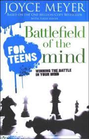 battle field of the mind for teens Joyce Meyer