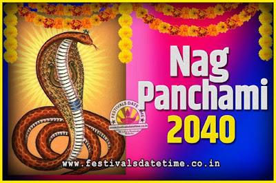 2040 Nag Panchami Pooja Date and Time, 2040 Nag Panchami Calendar