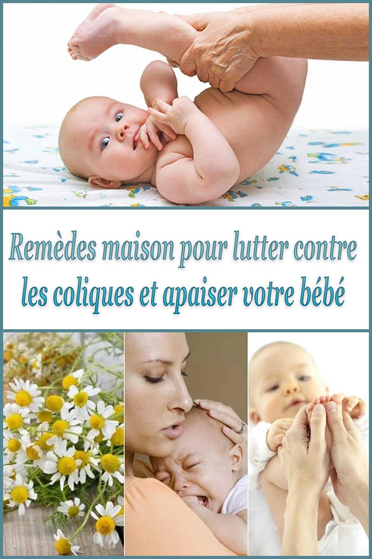 Remèdes maison pour lutter contre les coliques et apaiser votre bébé