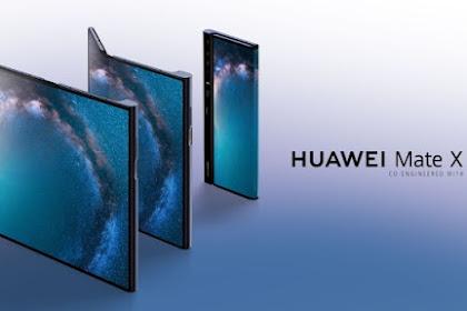 Huawei Mate X Dipastikan Meluncur Pada Akhir Tahun 2019