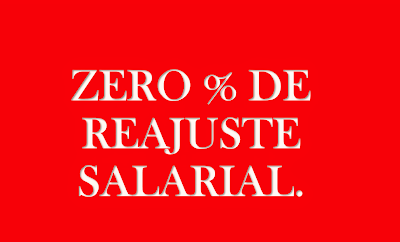 A imagem de fundo vermelho e caracteres em branco diz:zero % de reajuste salarial.
