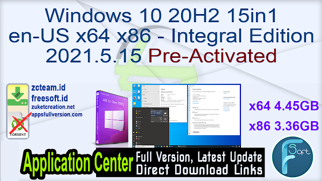 Windows 10 20H2 15in1 en-US x64 x86 – Integral Edition 2021.5.15 Pre-Activated_ ZcTeam.id