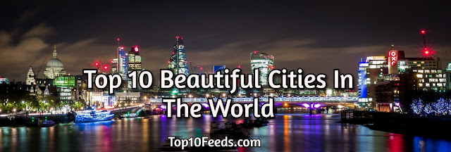 Top 10 Beautiful Cities In The World
