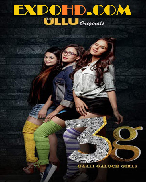 (18+) 3G Gaali Galoch Girls (2019) Web Series IMDb 720p | BluRay 480p | Esub 1.2Gbs [Watch & Download] G.Drive