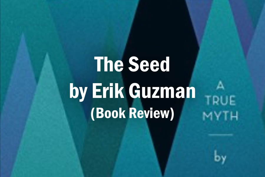 The Seed by Erik Guzman (Book Review)