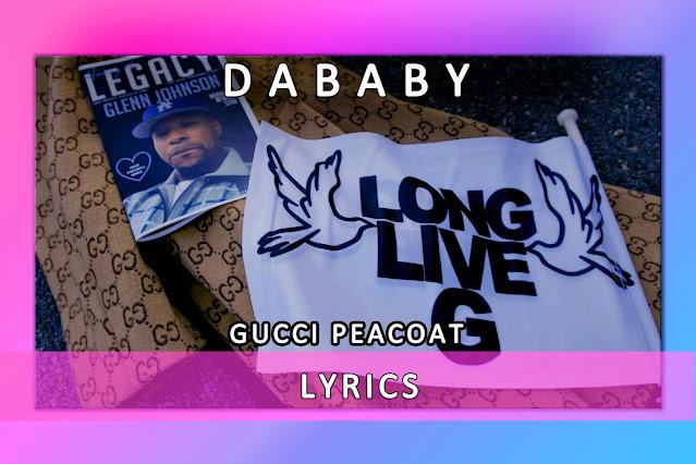 Gucci Peacoat Song Lyrics And Karaoke By DaBaby