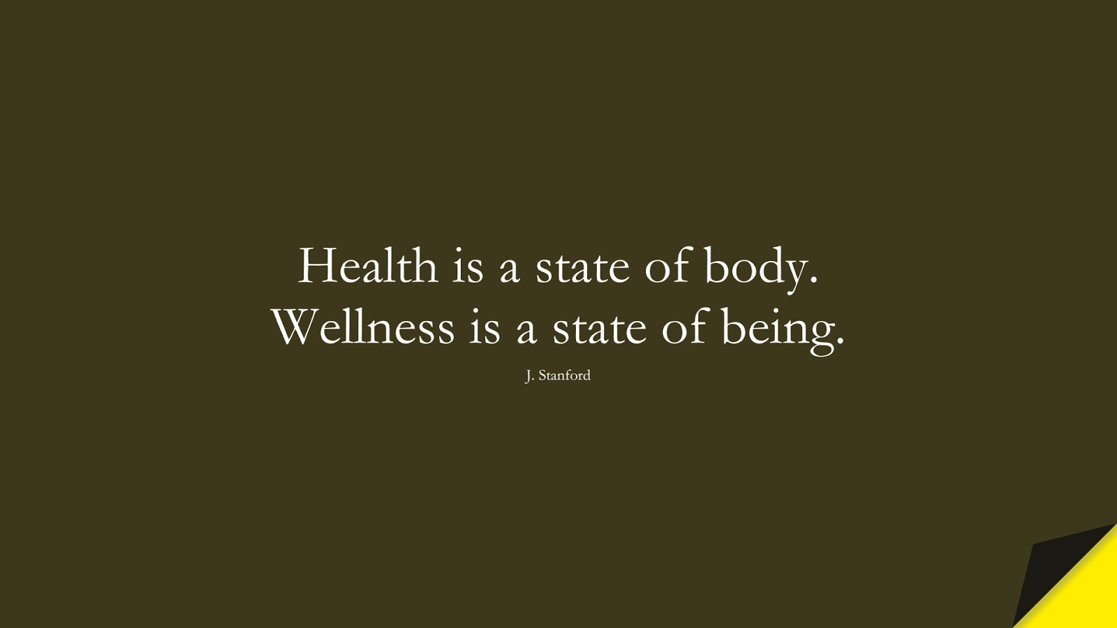 Health is a state of body. Wellness is a state of being. (J. Stanford);  #HealthQuotes