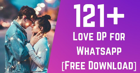 121+ Love DP for Whatsapp - [Free Download]