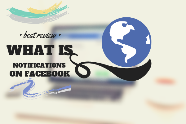 What Are Facebook Notifications<br/>