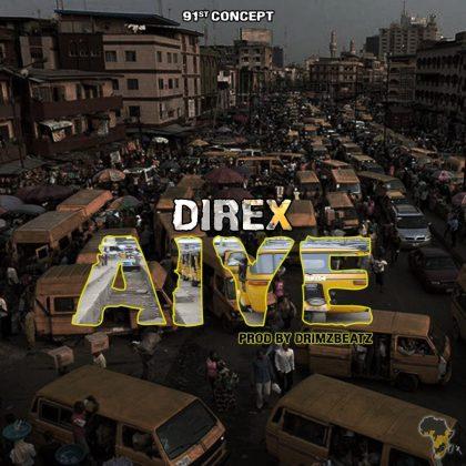 Music: Direx - Aiye (Prod DrimzBeatz)