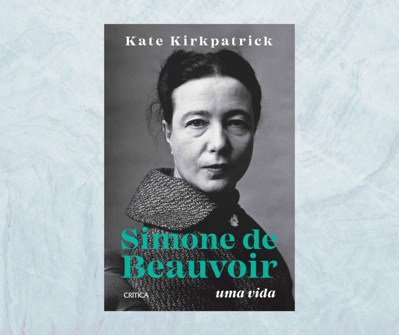 Resenha: Simone de Beauvoir, uma vida, de Kate Kirkpatrick