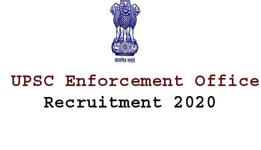 UPSC Enforcement Officer Recruitment 2020