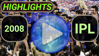 Indian Premier League 2008 Video Highlights