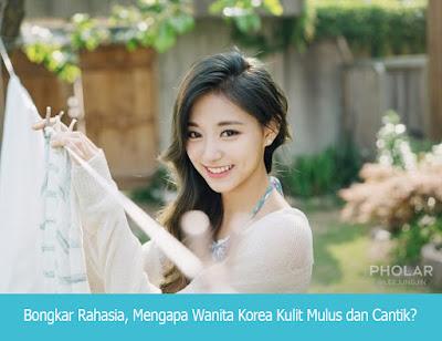 Bongkar Rahasia, Mengapa Wanita Korea Kulit Mulus dan Cantik?