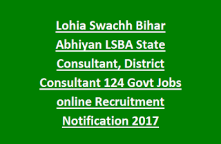 Lohia Swachh Bihar Abhiyan LSBA State Consultant, District Consultant 124 Govt Jobs online Recruitment Notification 2017