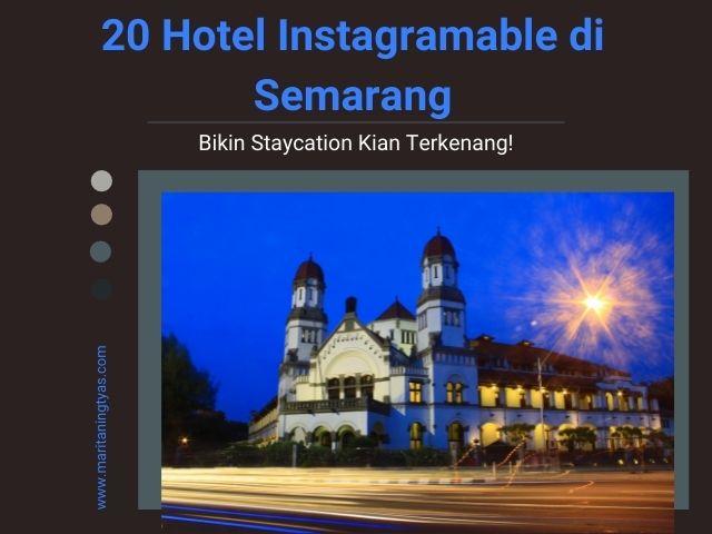 20 Hotel Instagramable di Semarang Bikin Staycation Kian Terkenang!