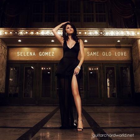 Same Old Love Chords Selena Gomez Guitar Chord World