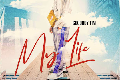 New Release : Goodboy Tim - My Life
