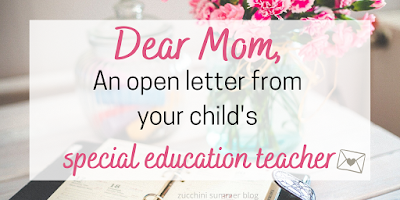 An open letter from your child's special education teacher