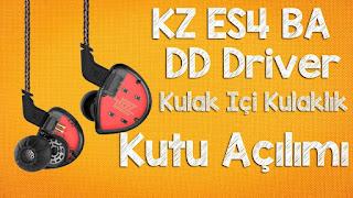 KZ ES4 BA + DD Driver Kulak İçi Kulaklık Kutu Açılımı!
