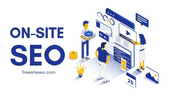 What is On-Site SEO? And On-Site SEO Checklist