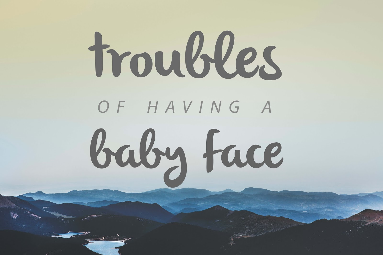 troubles of having a baby face