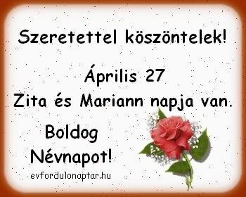 Április 27 - Zita és Mariann névnap