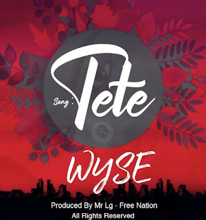 Download Audio | Wyse – Tete Mp3
