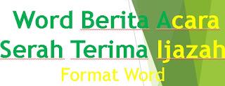 Word Berita Acara Serah Terima Blangko Ijazah SD/MI, SMP/MTs, SMA/SMK/MA