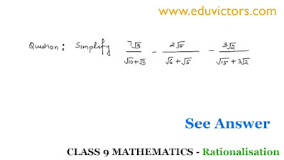 CBSE Class 9 - Maths - Real Numbers - Problems on Rationalisation (Part-5)(#eduvictors)(#class9Maths)(#Class9RealNumbers)