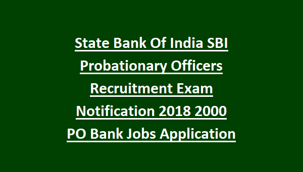 State Bank Of India Sbi Probationary Officers Recruitment Exam