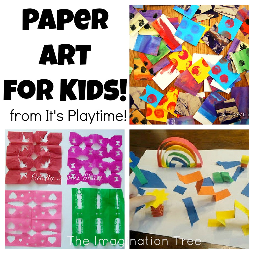 Paper Art For Kids From It S Playtime The Imagination Tree
