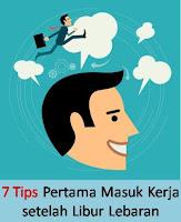 7 Tips Pertama Masuk Kerja setelah Libur Lebaran