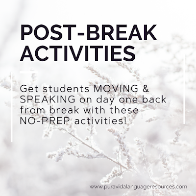 Beating the Post-Break Blues: Little to No-Prep Activities to Get Students Moving and Speaking in Target Language on Day One Back to Class