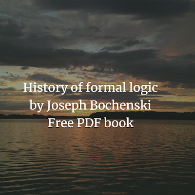 History of formal logic by  Joseph Bochenski Free PDF book