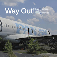 Mark Harrison & the Happy Tramps' Way Out!