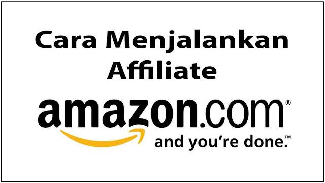 cara-menjalankan-bisnis-affiliate-amazon