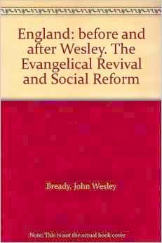 http://www.amazon.com/England-before-Wesley-Evangelical-Revival/dp/B0008B2I2Y/ref=sr_1_1?ie=UTF8&qid=1396025472&sr=8-1&keywords=england+before+and+after+wesley