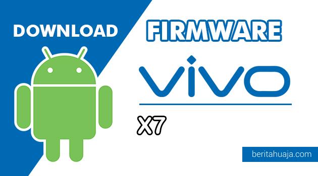 Firmware / Stock ROM Vivo X7 (PD1602) All Version